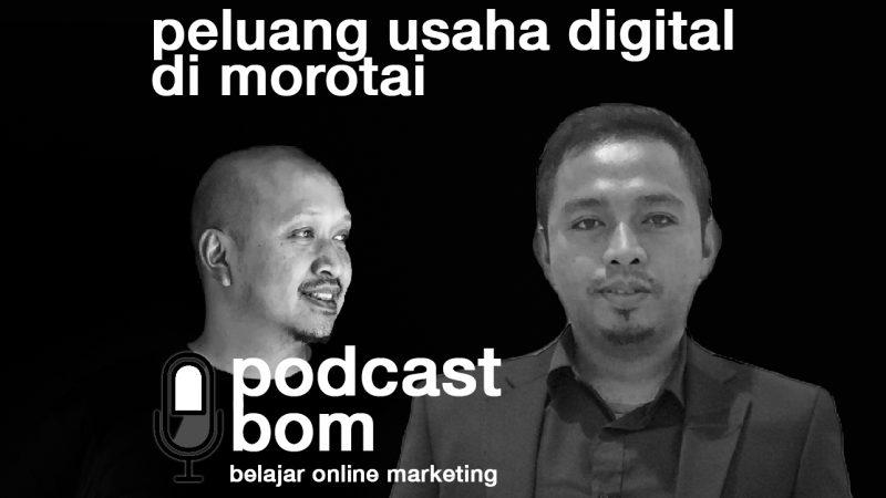 Podcast: Peluang Usaha Digital Di Pulau Morotai