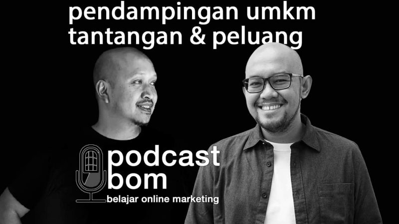 Podcast: Mendampingi UMKM Dengan Segala Tantangan & Peluangnya